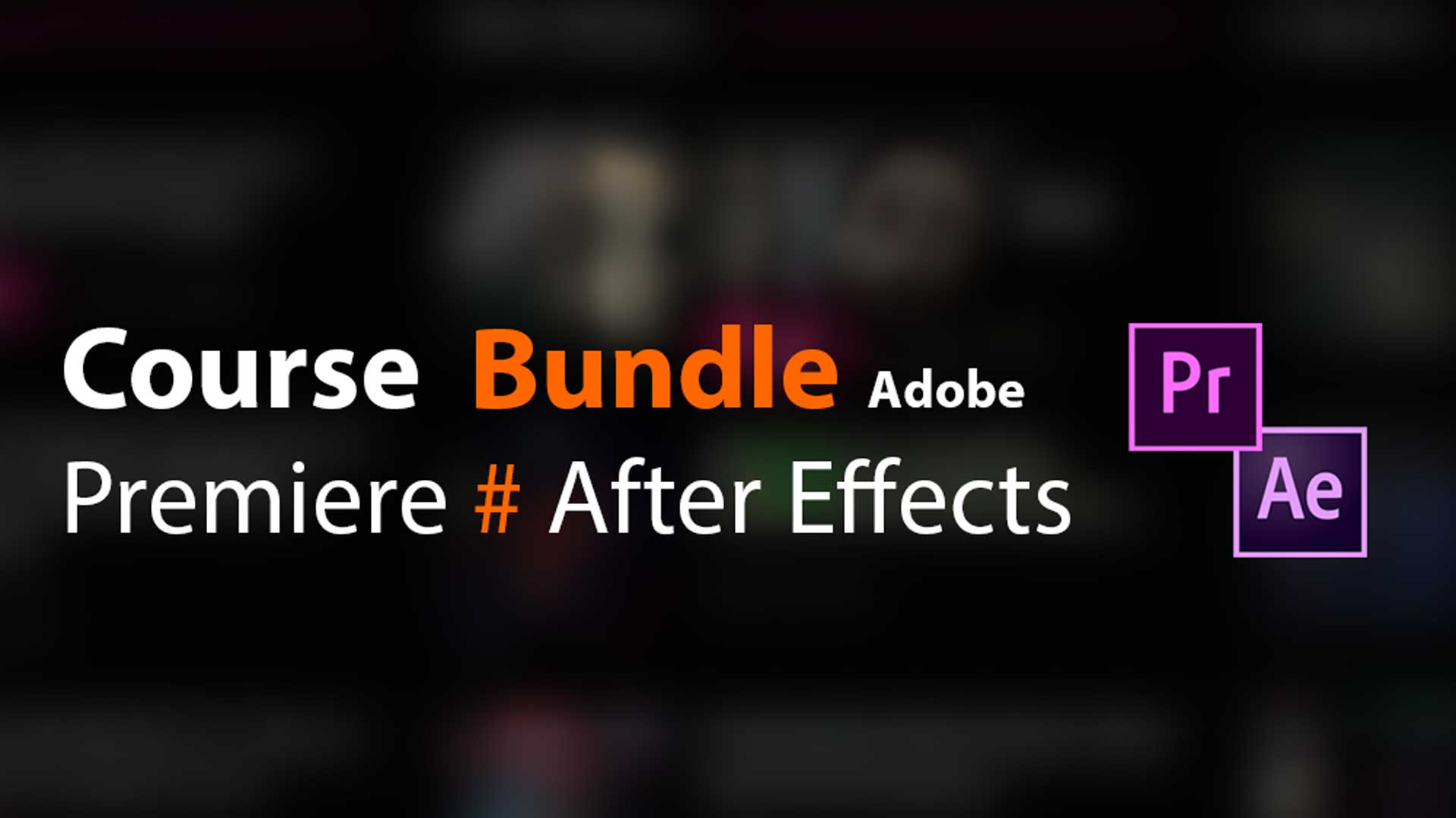 After Effects and premiere pro course bundle